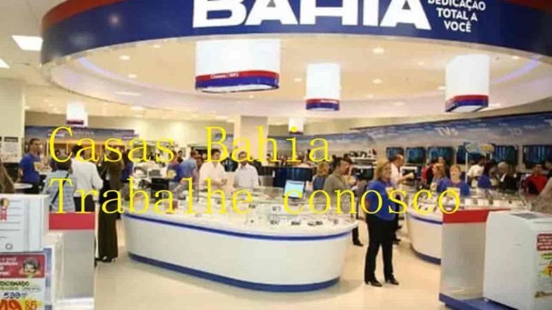 Casas Bahia Trabalhe conosco - vagas e candadatar-se