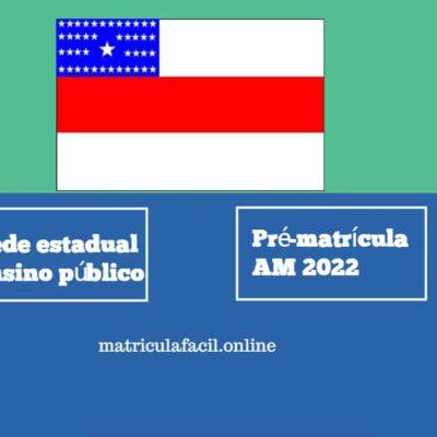 Pré-matrícula AM 2022